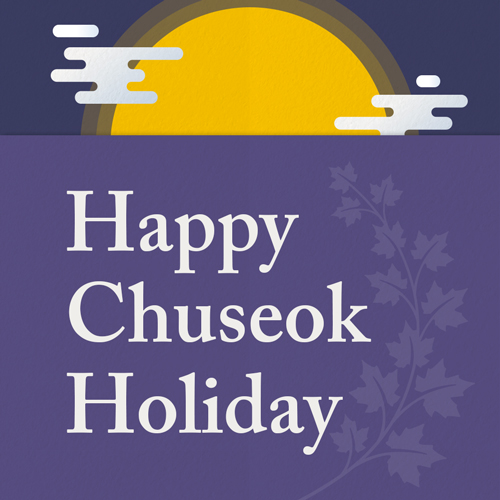 Happy Chuseok Holiday